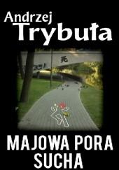 Okładka książki Majowa pora sucha Andrzej Trybuła