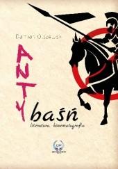 Okładka książki Antybaśń. Literatura, kinematografia Damian Olszewski