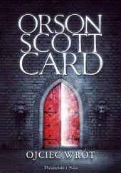 Okładka książki Ojciec Wrót Orson Scott Card