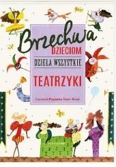 Okładka książki Brzechwa dzieciom. Dzieła wszystkie. Teatrzyki Jan Brzechwa