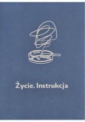 Okładka książki Życie. Instrukcja praca zbiorowa,Georges Perec,Jonathan Safran Foer,Chris Ware