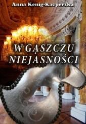 Okładka książki W gąszczu niejasności Anna Kenig-Kacperska