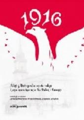 Okładka książki Akt 5 listopada 1916 roku i jego konsekwencje dla Polski i Europy Jarosław Kłaczkow,Krzysztof Kania,Zbigniew Girzyński