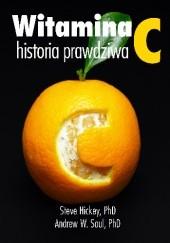 Okładka książki Witamina C historia prawdziwa Dr Steve Hickey,Dr Andrew W. Saul