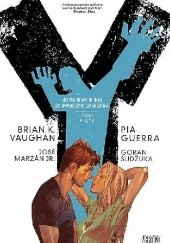 Okładka książki Y - Ostatni z mężczyzn: Tom Piąty Brian K. Vaughan,Pia Guerra,José Marzán Jr.,Goran Sudžuka