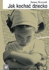 Okładka książki Jak kochać dziecko Janusz Korczak