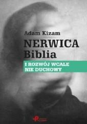 Okładka książki Nerwica. Biblia. I rozwój wcale nie duchowy Adam Kizam