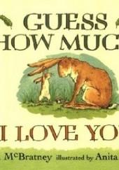 Okładka książki Guess how much i love you Sam McBratney,Anita Jeram