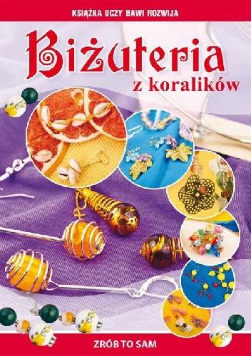 Okładka książki Biżuteria z koralików Agnieszka Zientek