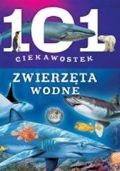 Okładka książki 101 ciekawostek zwierzęta wodne Niko Dominiguez