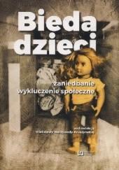 Okładka książki Bieda dzieci zaniedbanie wykluczenie społeczne Wielisława Warzywoda-Kruszyńska