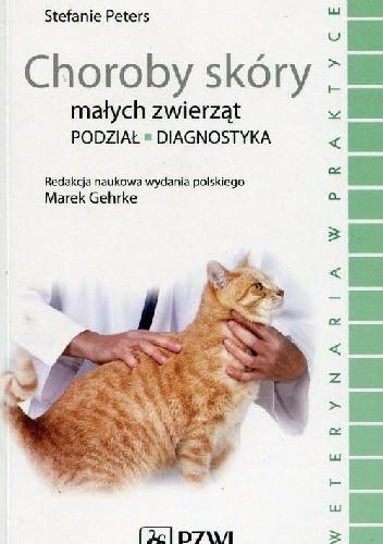 Okładka książki Choroby skóry małych zwierząt Stefanie Peters