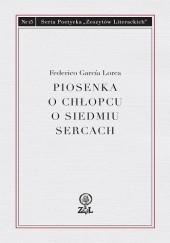 Okładka książki Piosenka o chłopcu o siedmiu sercach Federico García Lorca