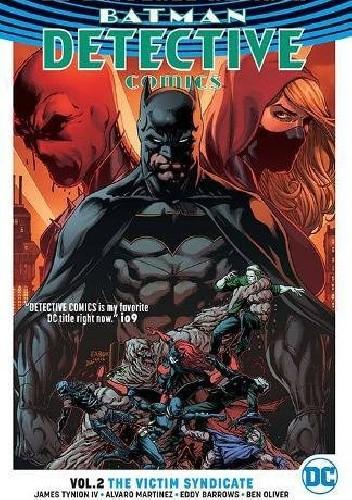 Okładka książki Batman - Detective Comics Vol. 2: The Victim Syndicate Eddy Barrows,Marguerite Bennett,Alvaro Martinez,Ben Oliver,James Tynion IV