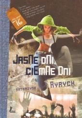 Okładka książki Jasne dni, ciemne dni Katarzyna Ryrych