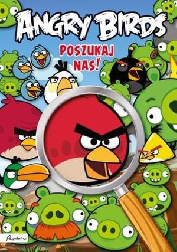 Okładka książki Angry Birds. Poszukaj nas! praca zbiorowa