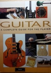 Okładka książki Guitar. A Complete Guide For The Player Dave Hunter