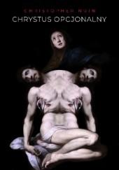 Okładka książki Chrystus opcjonalny Christopher Nuin