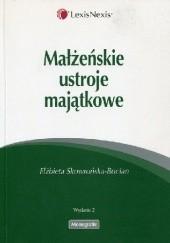 Okładka książki Małżeńskie ustroje majątkowe Elżbieta Skowrońska-Bocian