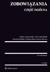 Okładka książki Zobowiązania Część ogólna Elżbieta Skowrońska-Bocian,Adam Brzozowski,Jacek Jastrzębski,Maciej Kaliński