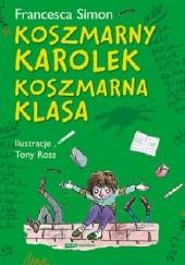 Okładka książki Koszmarny Karolek: koszmarna klasa Francesca Simon