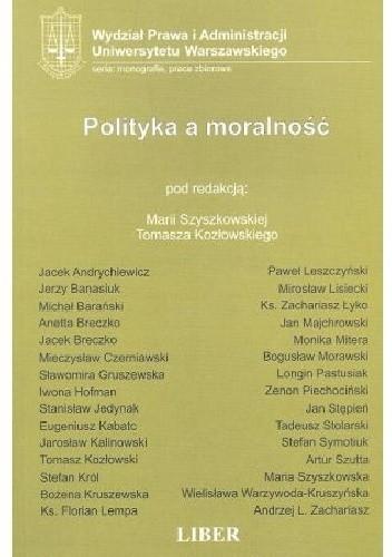 Okładka książki Polityka a moralność Tomasz Kozłowski,Maria Szyszkowska