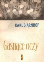 Okładka książki Gasnące oczy Karl Bjarnhof