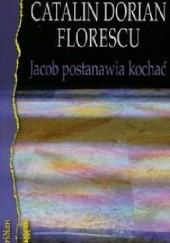 Okładka książki Jacob postanawia kochać Catalin Dorian Florescu