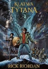 Okładka książki Klątwa Tytana. Powieść graficzna Rick Riordan,Robert Venditti