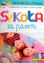 Okładka książki Szkoła za pasem. Kolekcja literek. Przygotowanie do nauki czytania i pisania