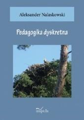 Okładka książki Pedagogika dyskretna Aleksander Nalaskowski