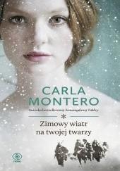 Okładka książki Zimowy wiatr na twojej twarzy Carla Montero