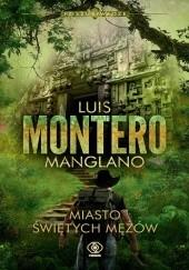 Okładka książki Miasto Świętych Mężów Luis Montero Manglano