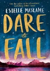 Okładka książki Dare to Fall Estelle Maskame