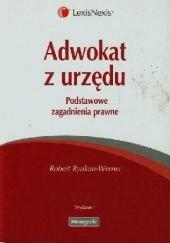 Okładka książki Adwokat z urzędu. Podstawowe zagadnienia prawne Robert Rynkun-Werner
