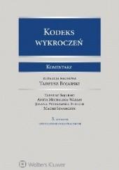 Okładka książki Kodeks wykroczeń Komentarz Wydanie 5 Tadeusz Bojarski,Aneta Michalska-Warias,Joanna Piórkowska-Flieger,Maciej Szwarczyk