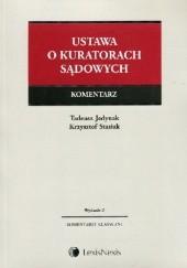 Okładka książki Ustawa o kuratorach sądowych Komentarz Wydanie 2 Krzysztof Stasiak,Tadeusz Jedynak