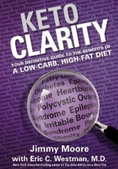 Okładka książki Keto Clarity: Your Definitive Guide to the Benefits of a Low-Carb, High-Fat Diet Jimmy Moore