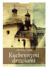 Okładka książki Kuchennymi drzwiami. Światło i cień Katarzyna Majgier