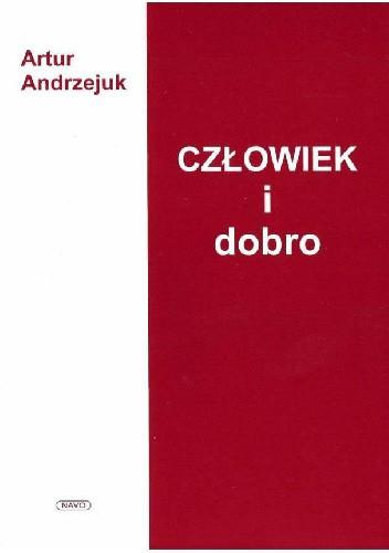 Okładka książki Człowiek i dobro Artur Andrzejuk