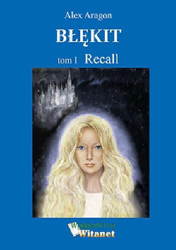 Okładka książki Recall Alex Aragon