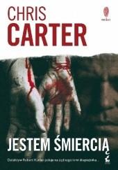Okładka książki Jestem śmiercią Chris Carter