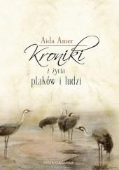 Okładka książki Kroniki z życia ptaków i ludzi Aida Amer
