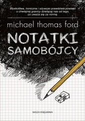 Okładka książki Notatki samobójcy Michael Thomas Ford