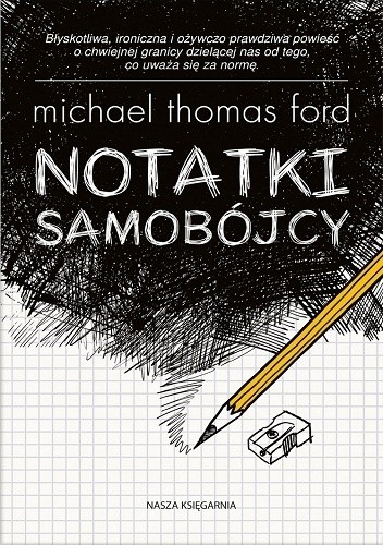 Notatki Samobójcy Michael Thomas Ford 4597712