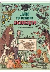 Okładka książki Jak to działa? Zwierzęta Nikola Kucharska