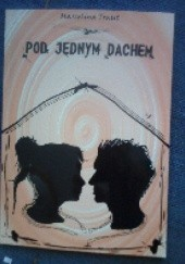 Okładka książki Pod jednym dachem Marcelina Traut