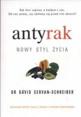 Okładka książki Antyrak. Nowy styl życia David Servan-Schreiber
