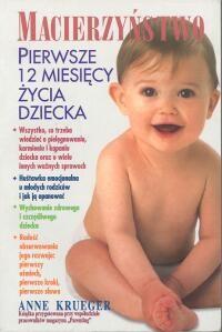 Okładka książki Macierzyństwo. Pierwsze 12 miesięcy życia dziecka