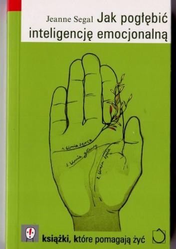 Okładka książki Jak pogłębić inteligencję emocjonalną Jeanne Segal